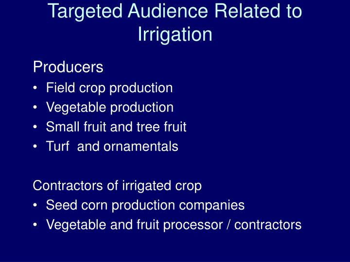 Targeted Audience Related to Irrigation
