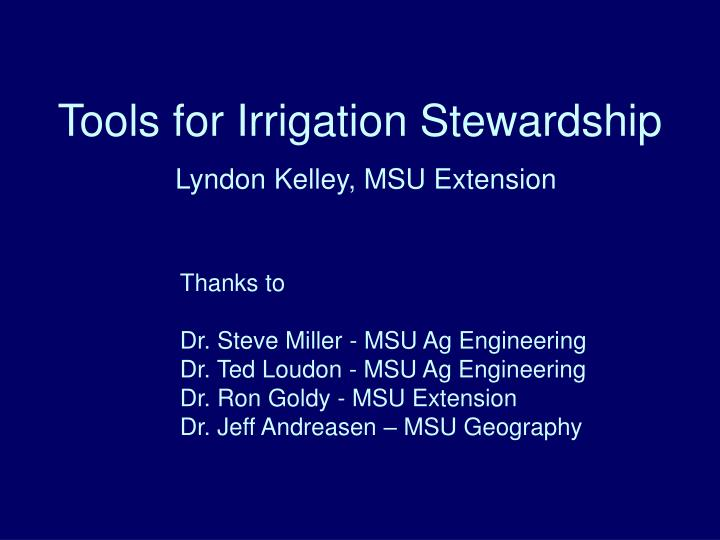Tools for irrigation stewardship lyndon kelley msu extension