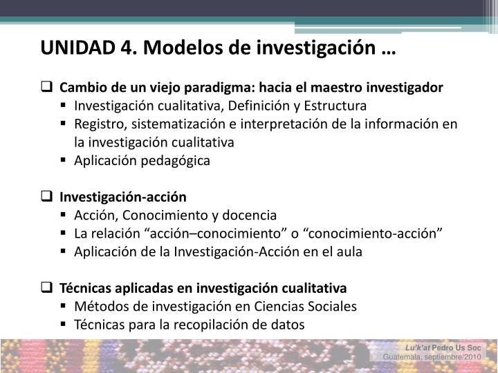 UNIDAD 4. Modelos de investigación …