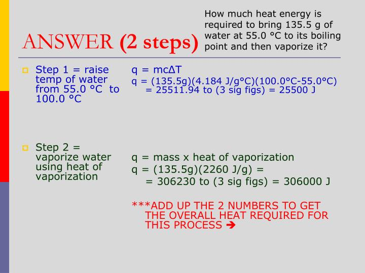 Step 1 = raise temp of water from 55.0 °C  to 100.0 °C
