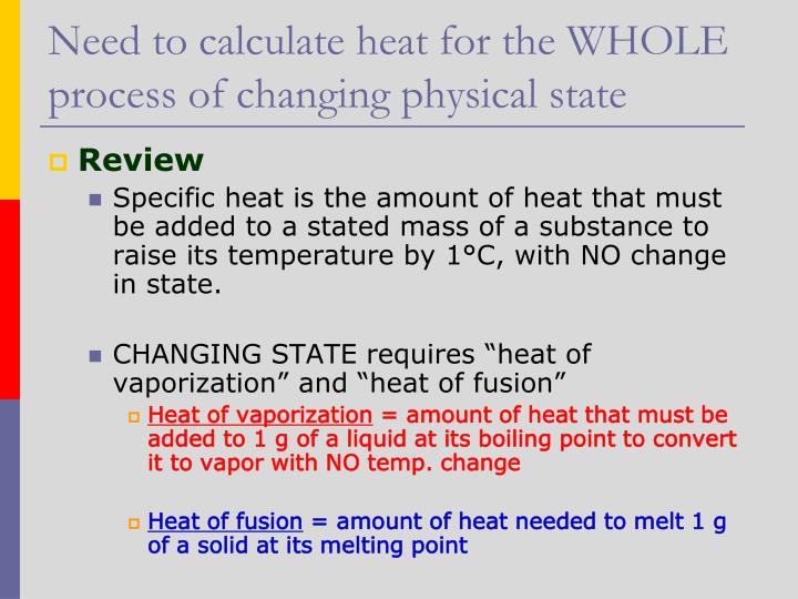 Need to calculate heat for the WHOLE process of changing physical state