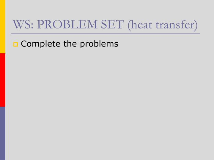 WS: PROBLEM SET (heat transfer)