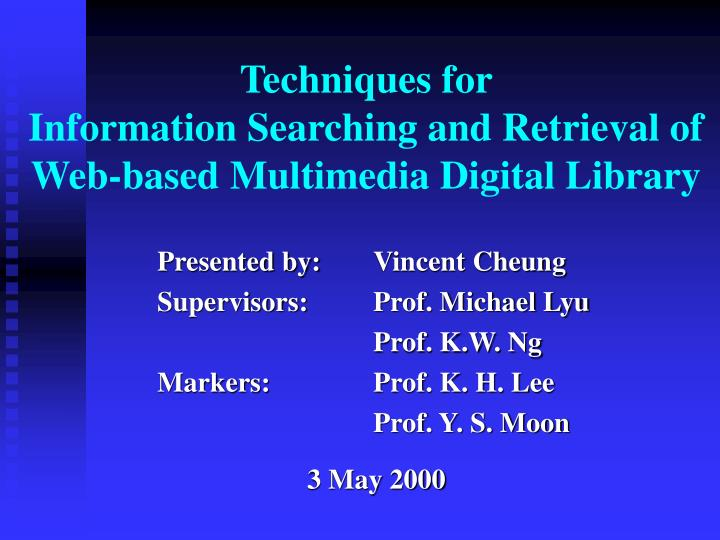 Techniques for information searching and retrieval of web based multimedia digital library
