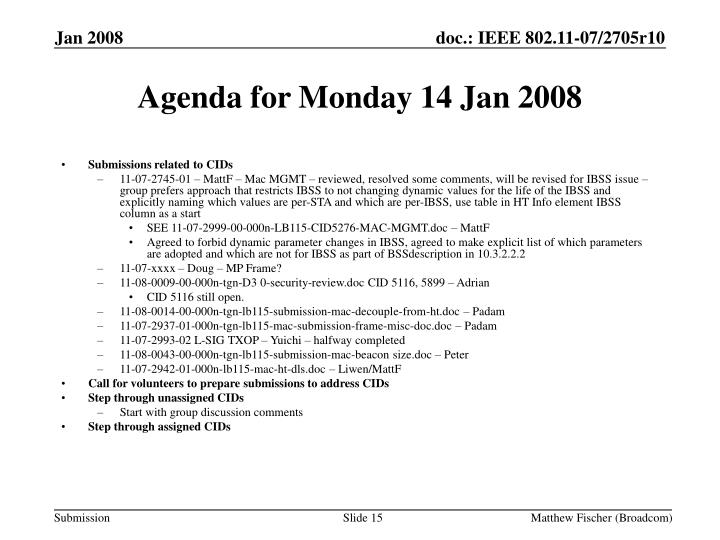 Agenda for Monday 14 Jan 2008