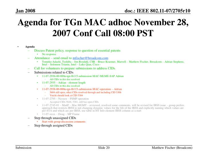 Agenda for TGn MAC adhoc November 28, 2007 Conf Call 08:00 PST