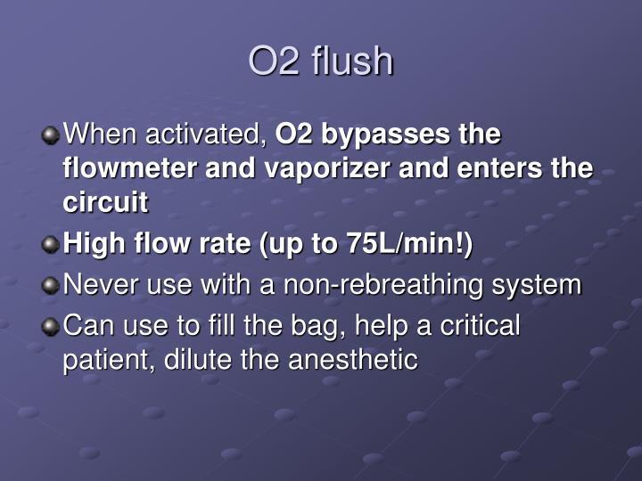 O2 flush