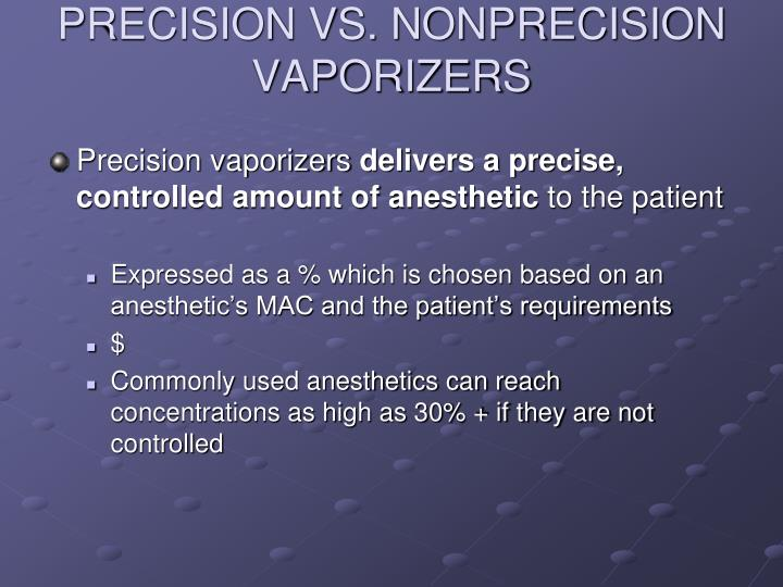 PRECISION VS. NONPRECISION VAPORIZERS