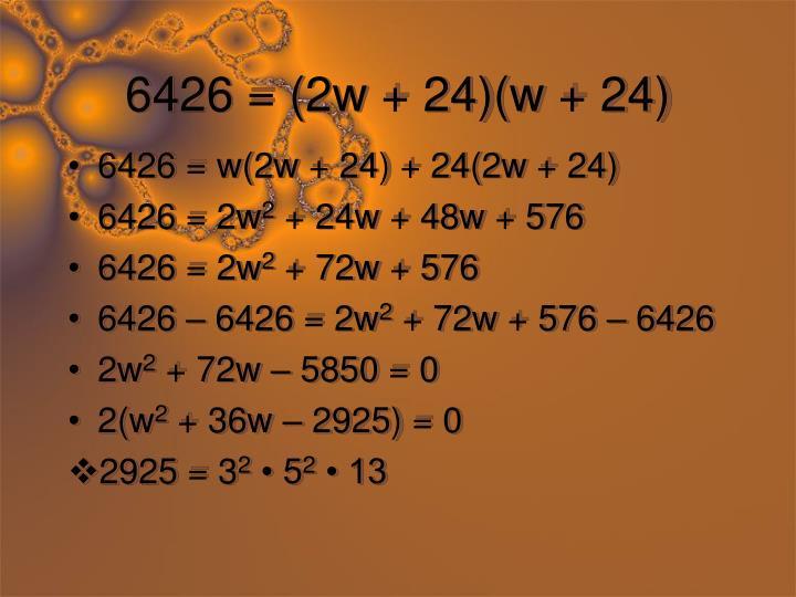 6426 = (2w + 24)(w + 24)