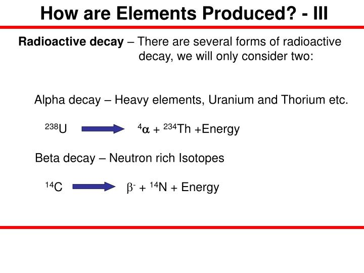 How are Elements Produced? - III
