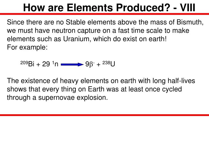 How are Elements Produced? - VIII