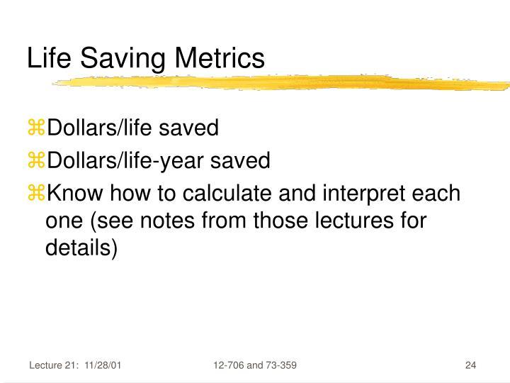 Life Saving Metrics