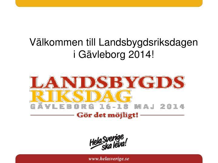 Välkommen till Landsbygdsriksdagen i Gävleborg 2014!