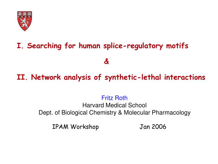 Searching for human splice regulatory motifs ii network analysis of synthetic lethal interactions
