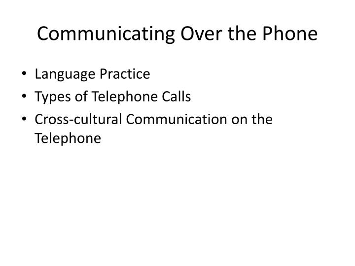 Communicating Over the Phone
