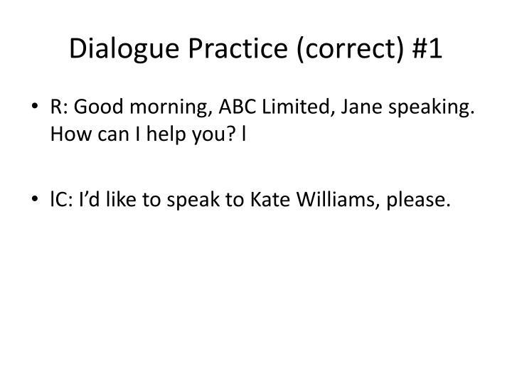 Dialogue Practice (correct) #1