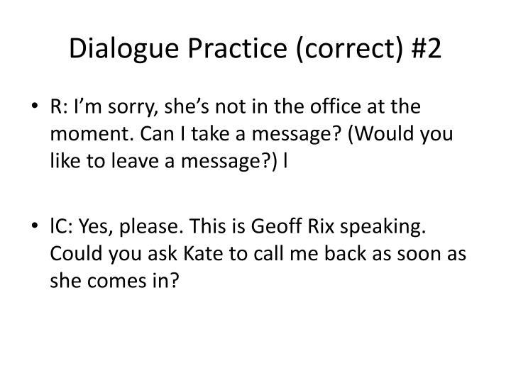 Dialogue Practice (correct) #2
