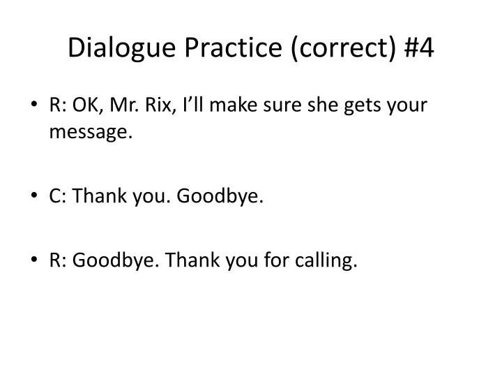 Dialogue Practice (correct) #4