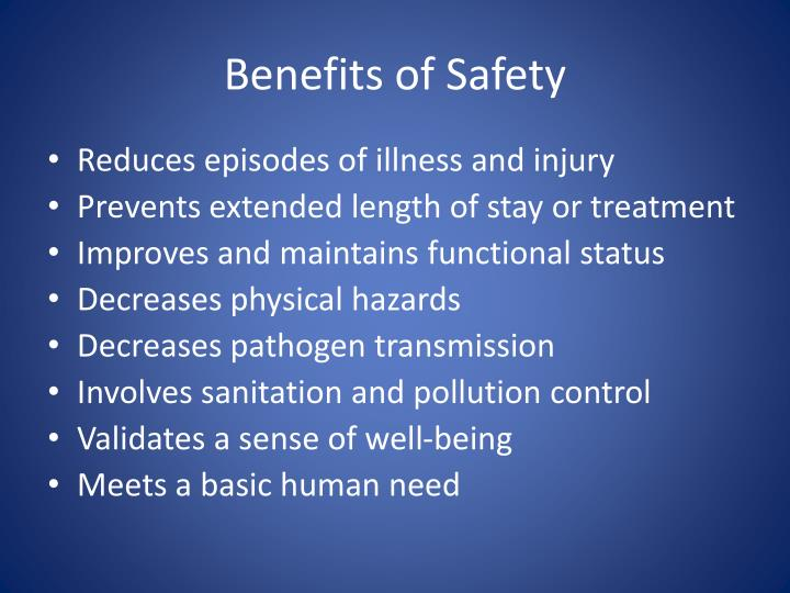 Benefits of safety