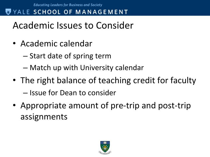 Academic Issues to Consider