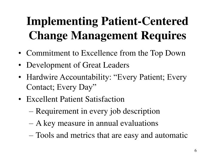 Implementing Patient-Centered Change Management Requires