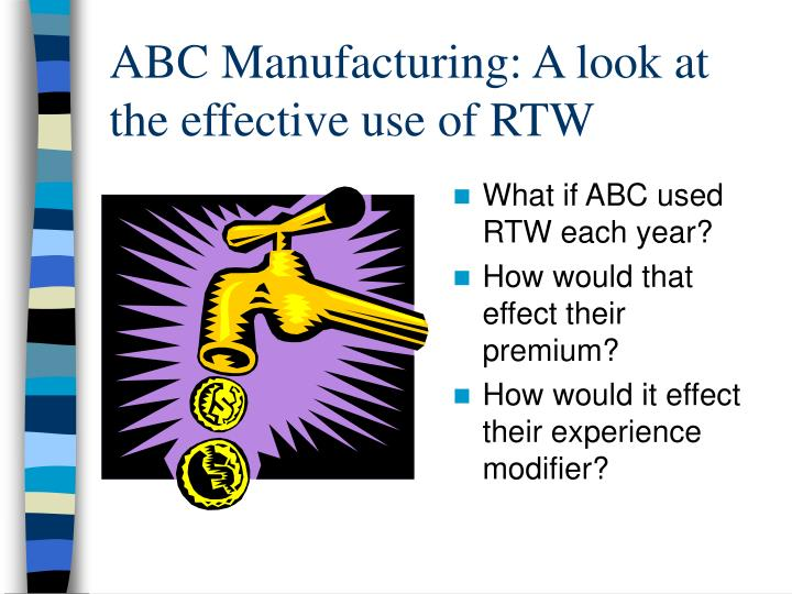 ABC Manufacturing: A look at the effective use of RTW