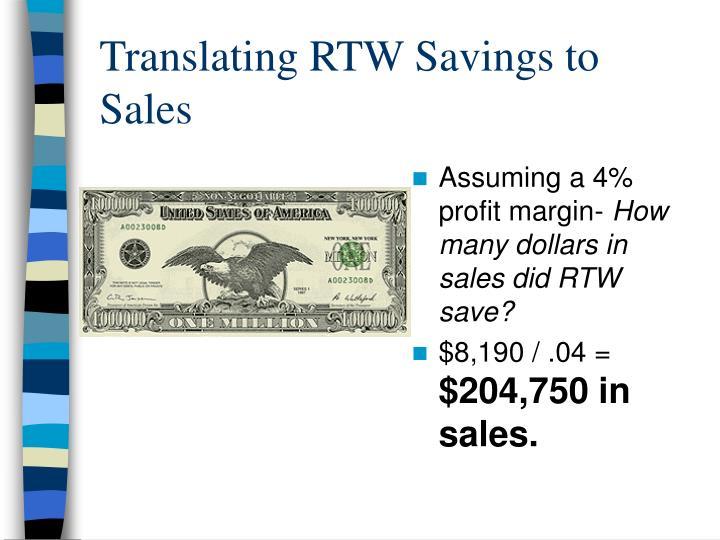 Translating RTW Savings to Sales
