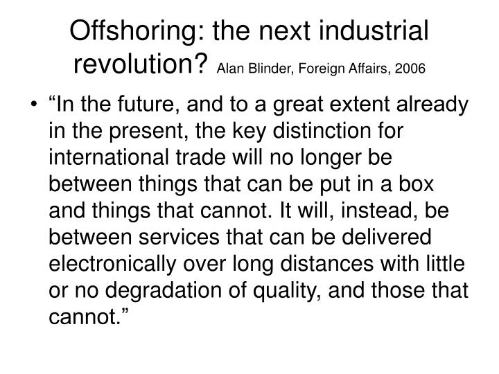 Offshoring: the next industrial revolution?