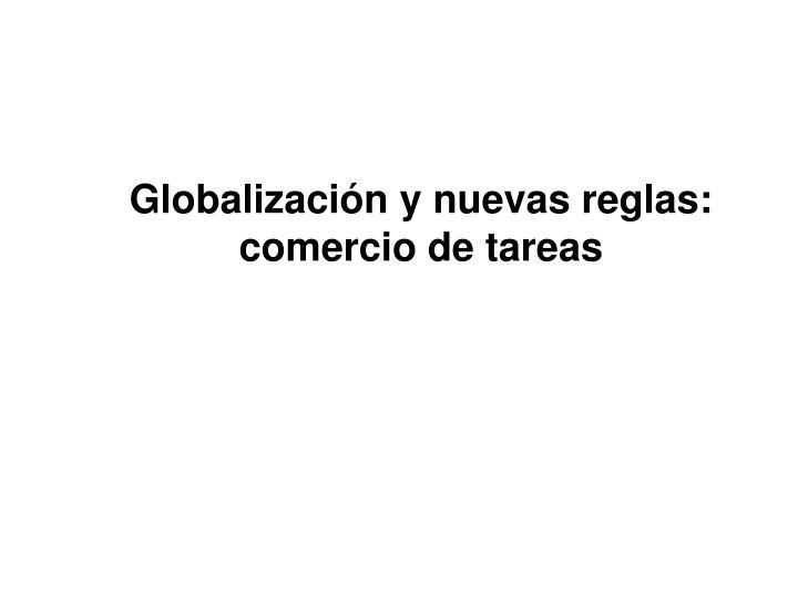 Globalización y nuevas reglas: