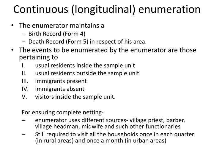 Continuous (longitudinal) enumeration