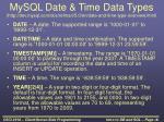 mysql date time data types http dev mysql com doc refman 5 0 en date and time type overview html