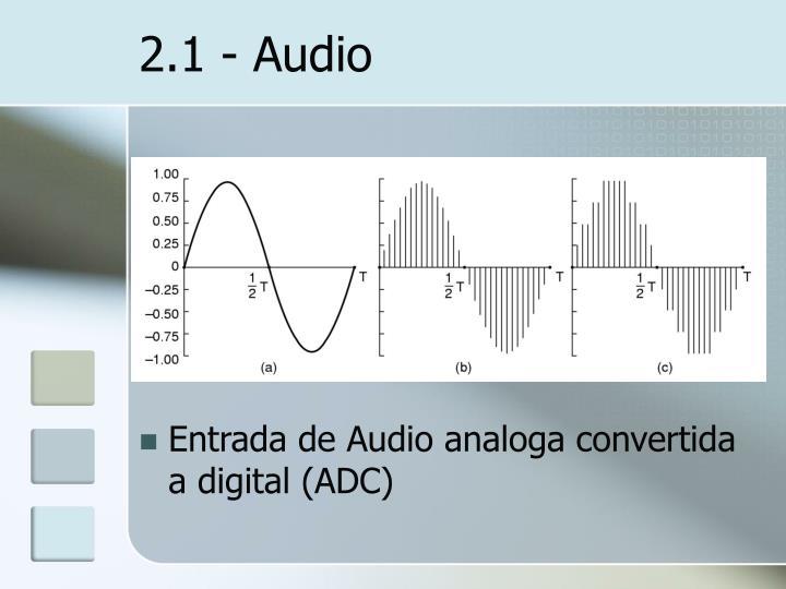 2.1 - Audio