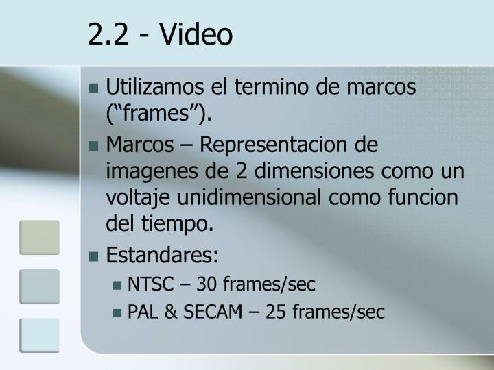 2.2 - Video