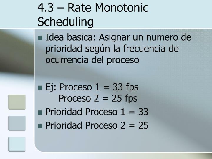 4.3 – Rate Monotonic Scheduling