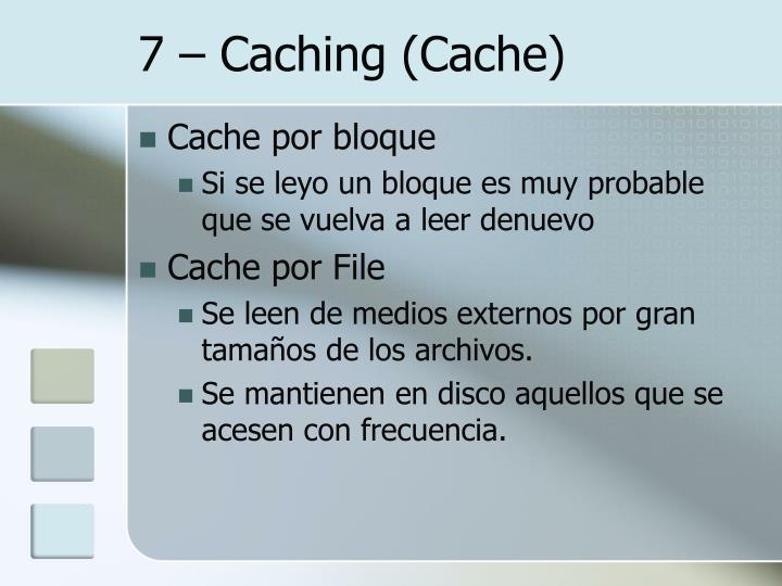 7 – Caching (Cache)