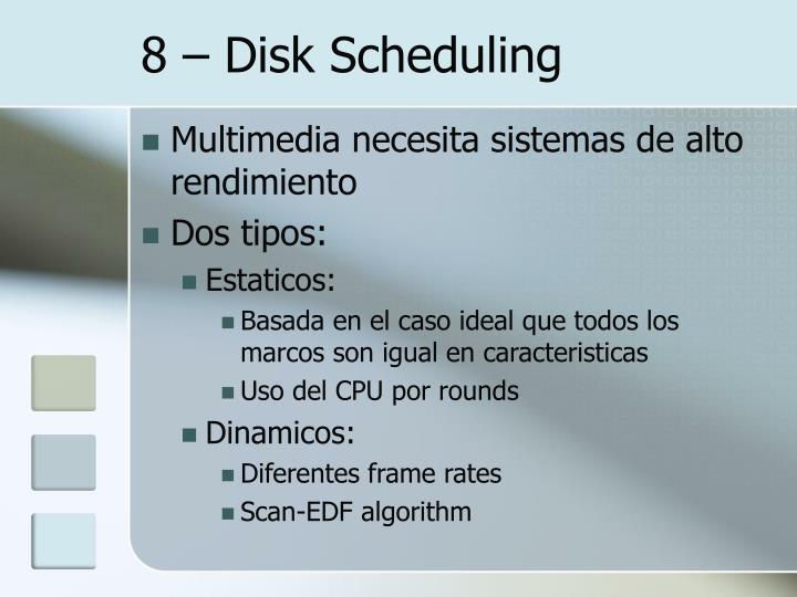 8 – Disk Scheduling