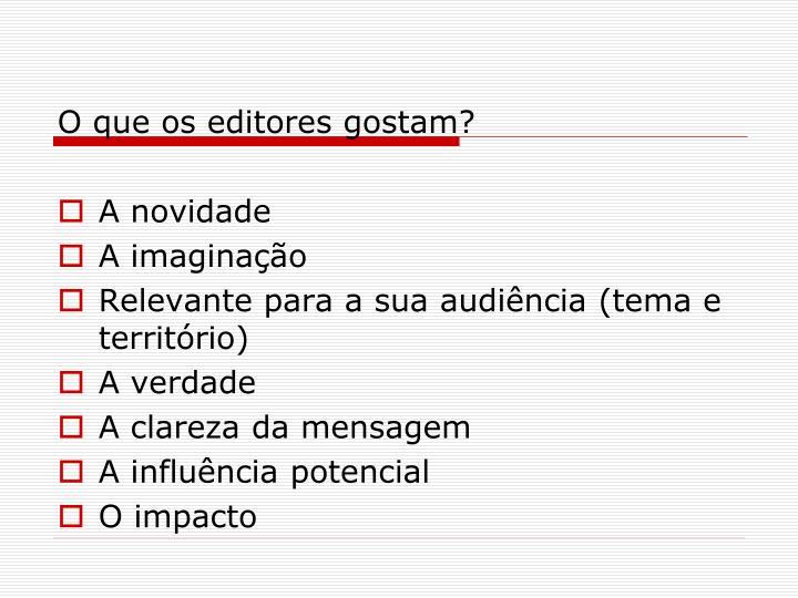 O que os editores gostam?