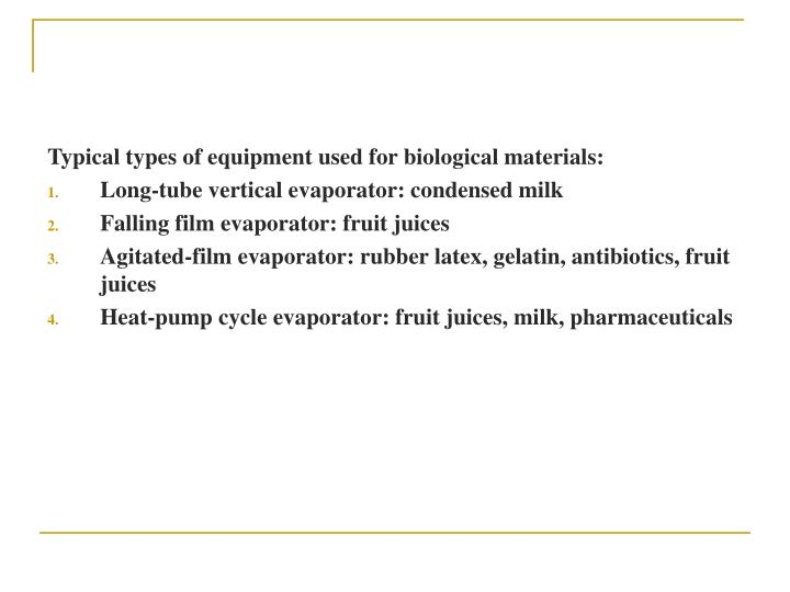 Typical types of equipment used for biological materials: