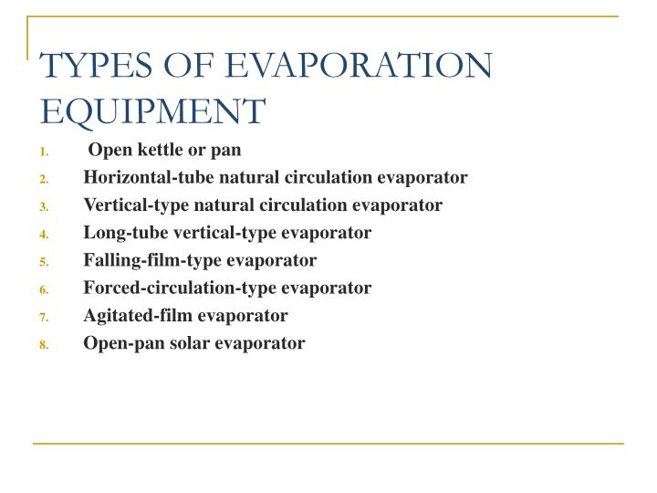 TYPES OF EVAPORATION EQUIPMENT