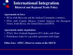 international integration bilateral and regional trade policy