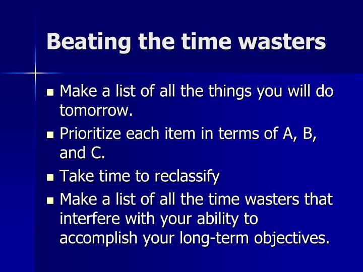 Beating the time wasters