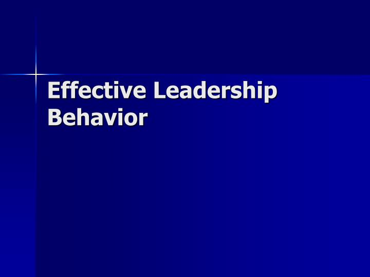 Effective Leadership Behavior