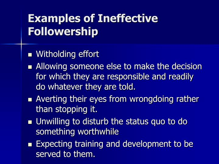 Examples of Ineffective Followership