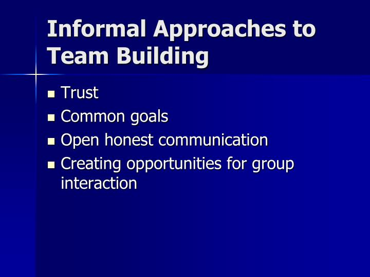 Informal Approaches to Team Building