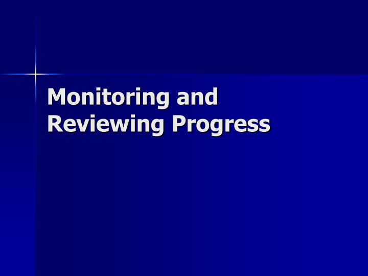 Monitoring and Reviewing Progress
