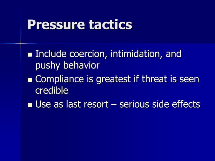 Pressure tactics