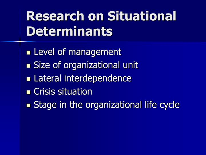 Research on Situational Determinants