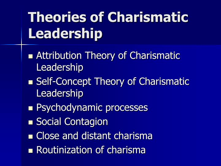 Theories of Charismatic Leadership