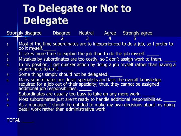 To Delegate or Not to Delegate