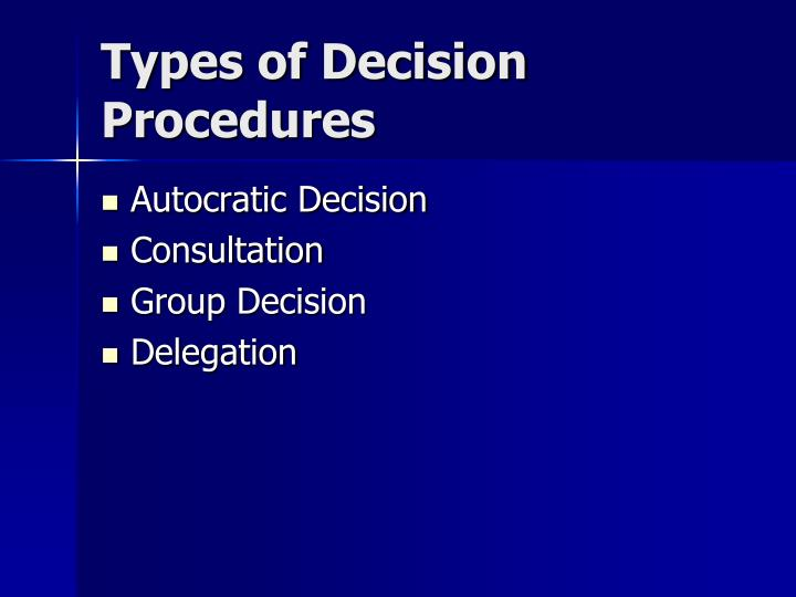 Types of Decision Procedures