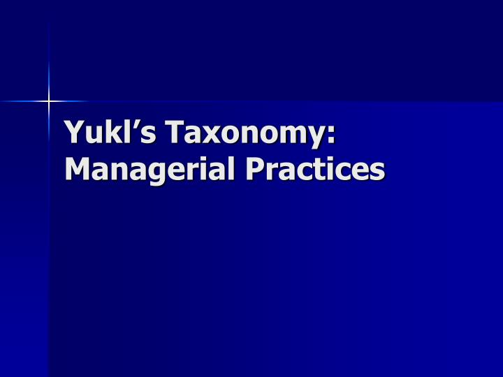 Yukl's Taxonomy: